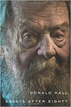 """Book review: """"Essays After Eighty"""" by Donald Hall"""